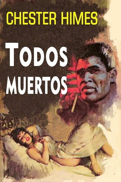 Chester Himes: Todos Muertos